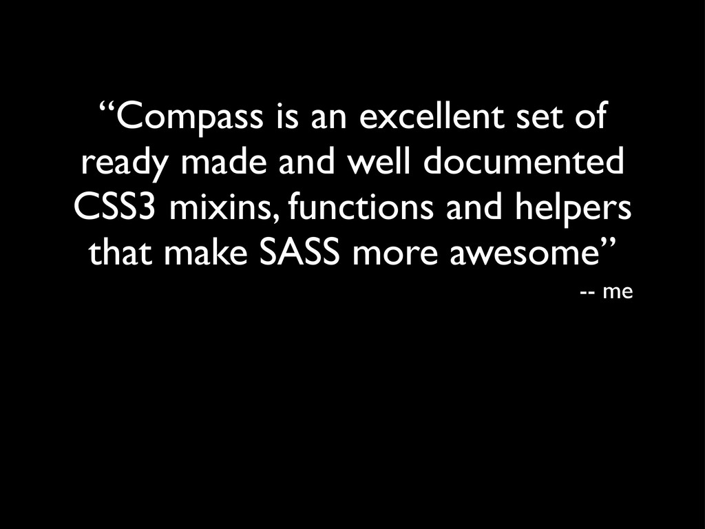 """""""Compass is an excellent set of ready made and ..."""