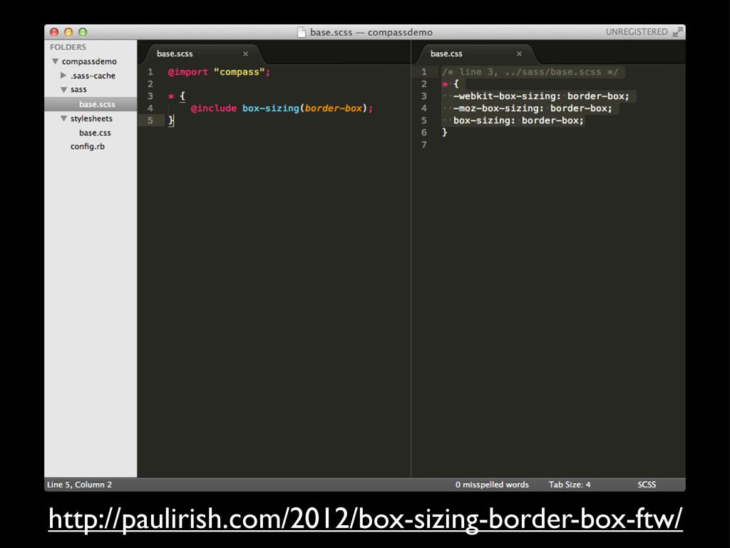 http://paulirish.com/2012/box-sizing-border-box...
