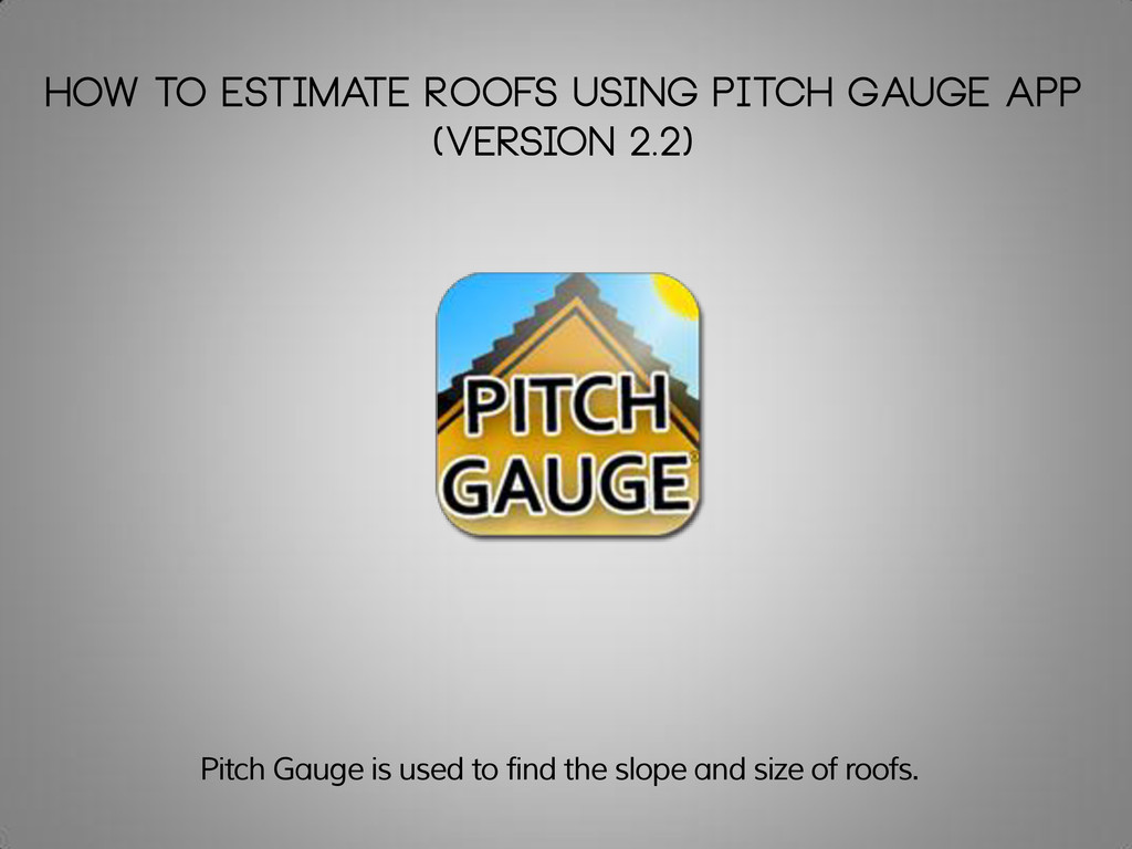 How to Estimate Roofs Using Pitch Gauge App (Ve...