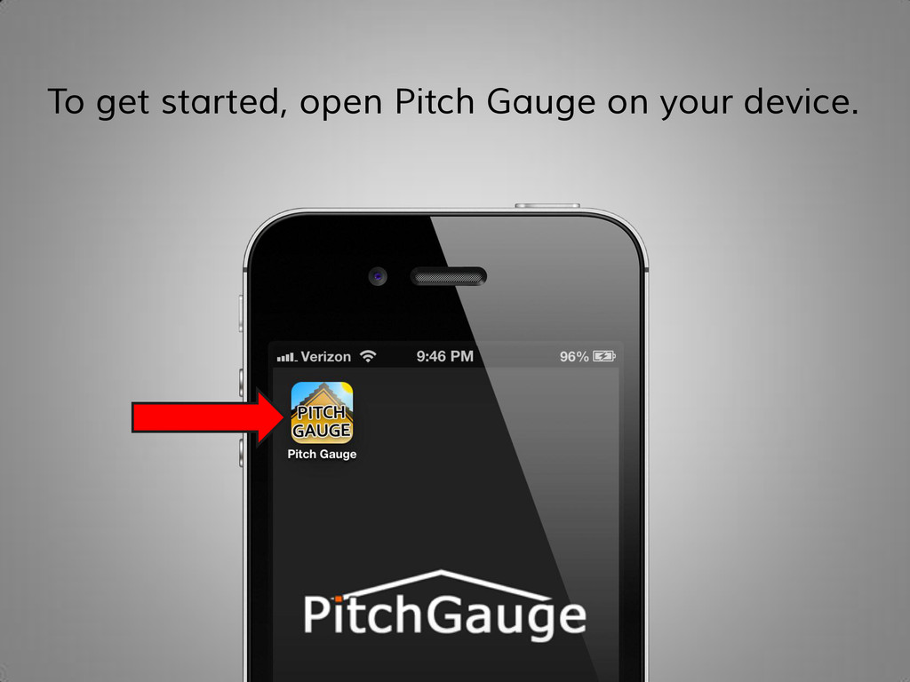 To get started, open Pitch Gauge on your device.