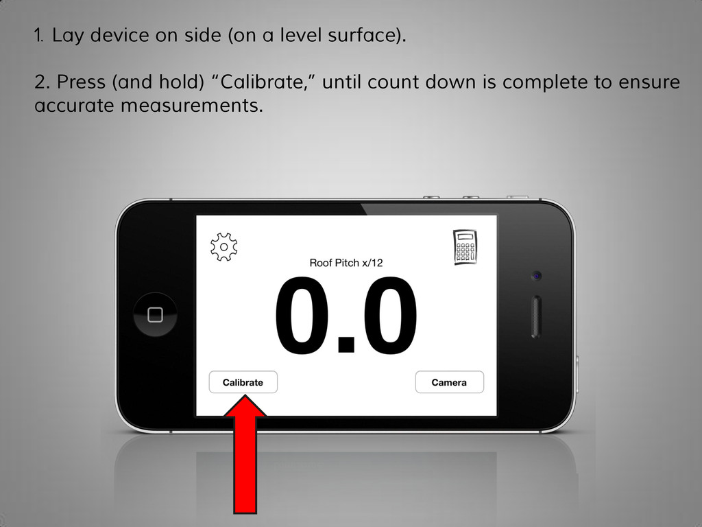 1. Lay device on side (on a level surface). 2. ...