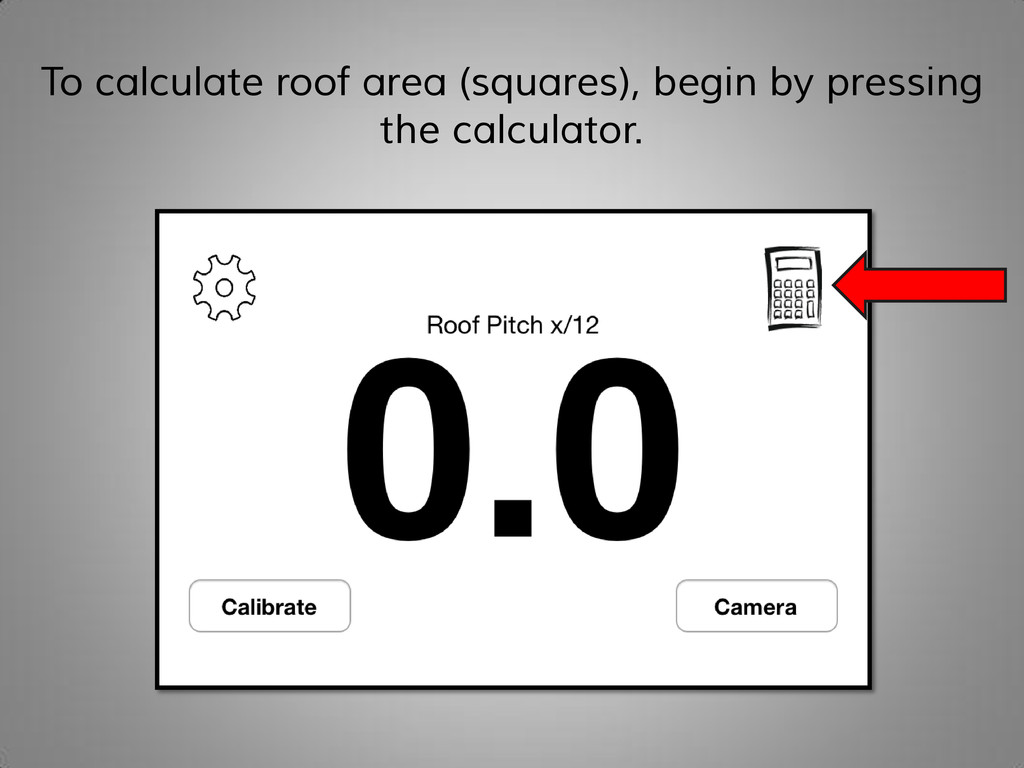 To calculate roof area (squares), begin by pres...