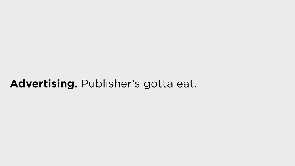 Advertising. Publisher's gotta eat.