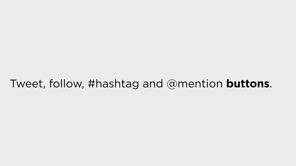 Tweet, follow, #hashtag and @mention buttons.