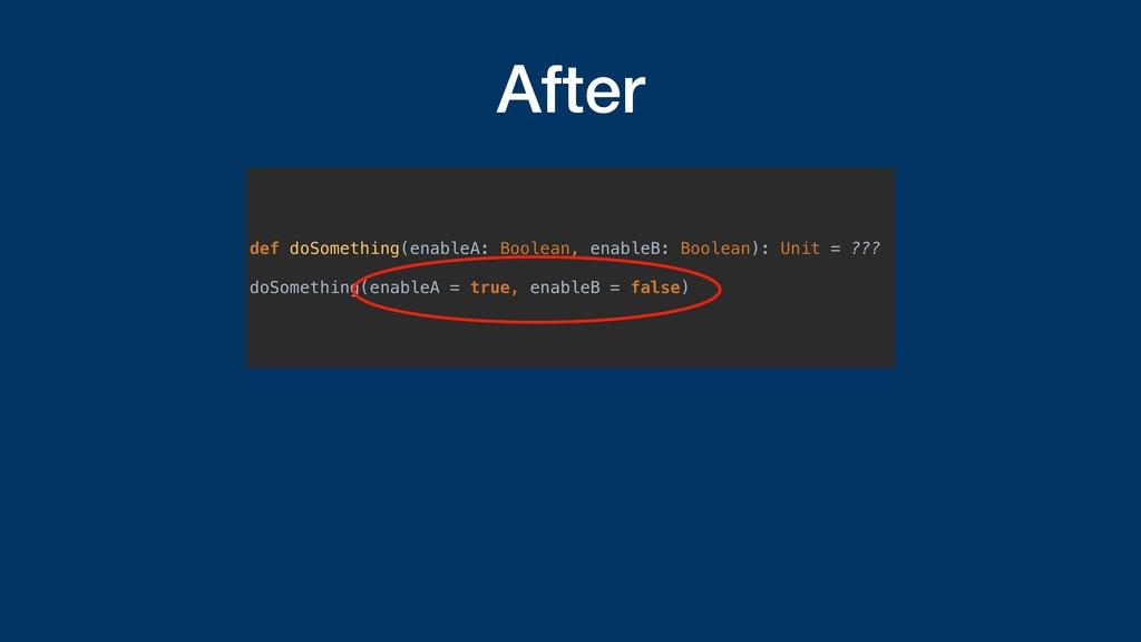 After def doSomething(enableA: Boolean, enableB...