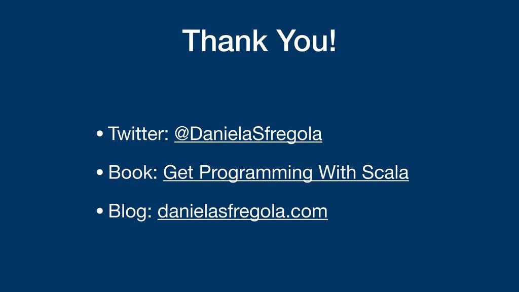 Thank You! •Twitter: @DanielaSfregola  •Book: G...