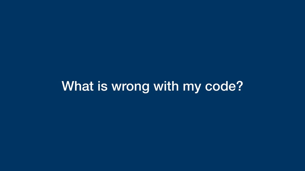What is wrong with my code?