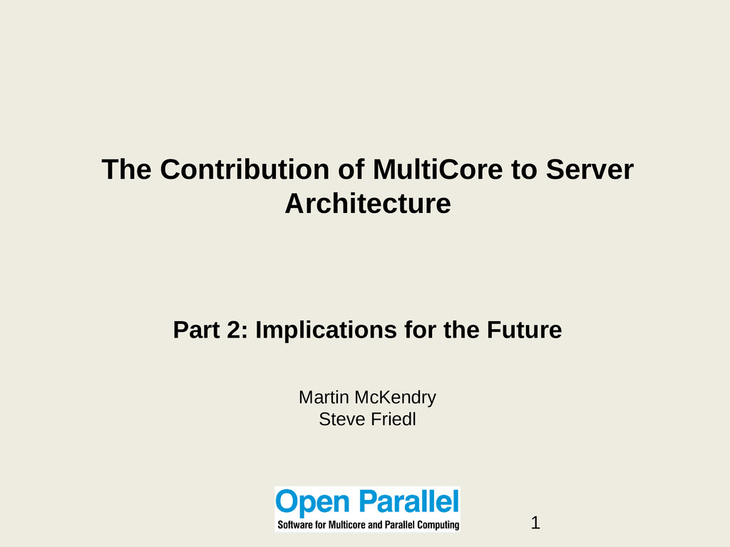 The Contribution of MultiCore to Server Archite...