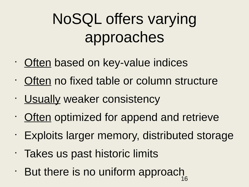 NoSQL offers varying approaches • Often based o...