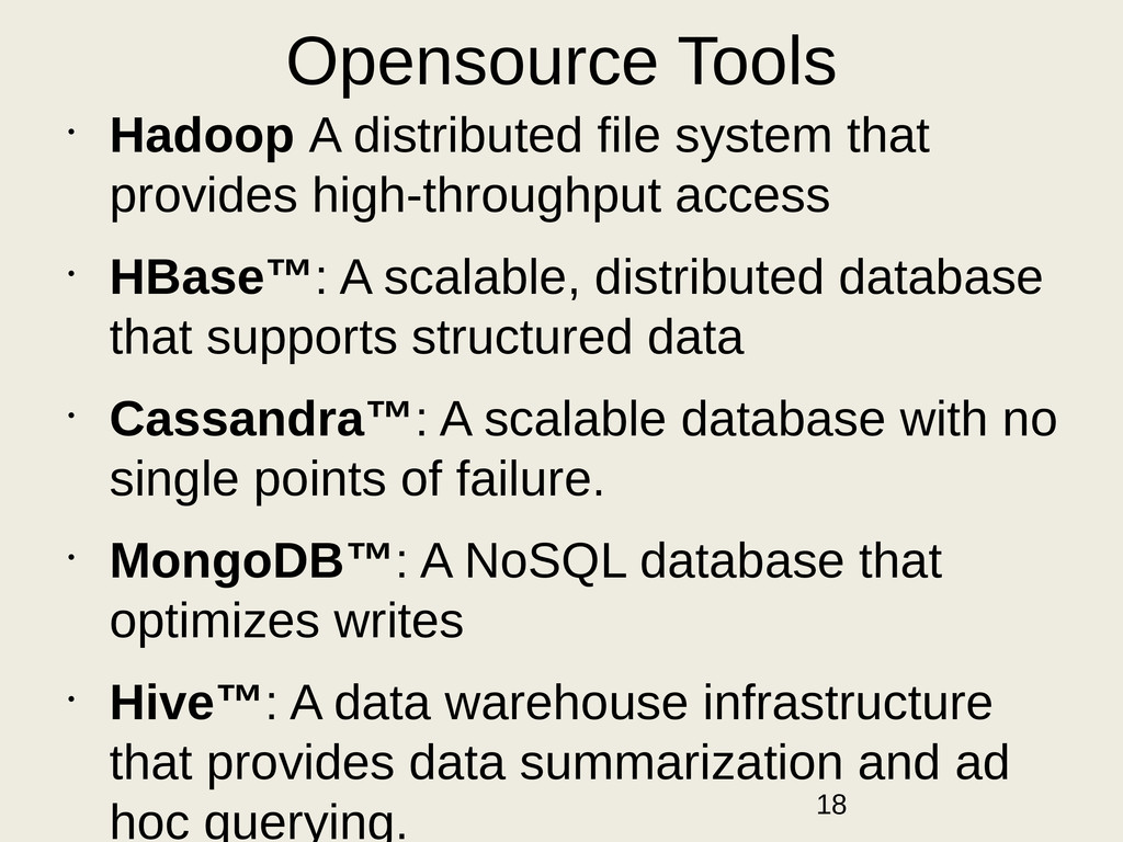 Opensource Tools • Hadoop A distributed file sy...