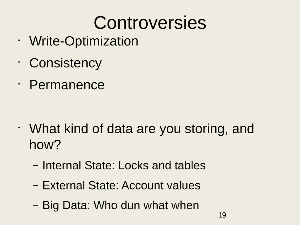 Controversies • Write-Optimization • Consistenc...