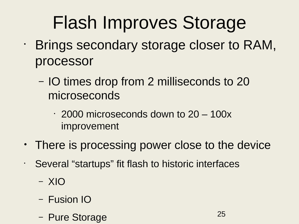 Flash Improves Storage • Brings secondary stora...