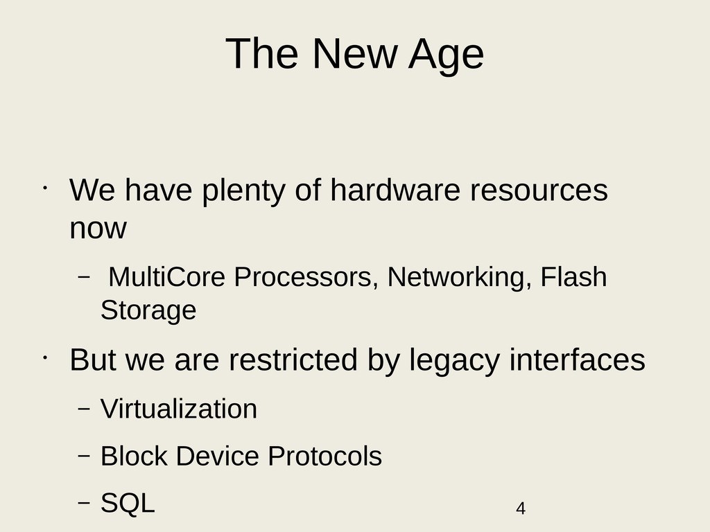 The New Age • We have plenty of hardware resour...