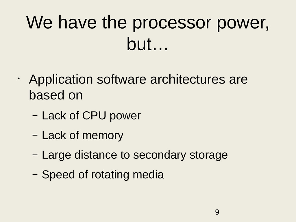 We have the processor power, but… • Application...