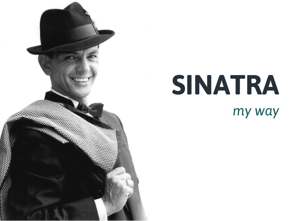 SINATRA my way