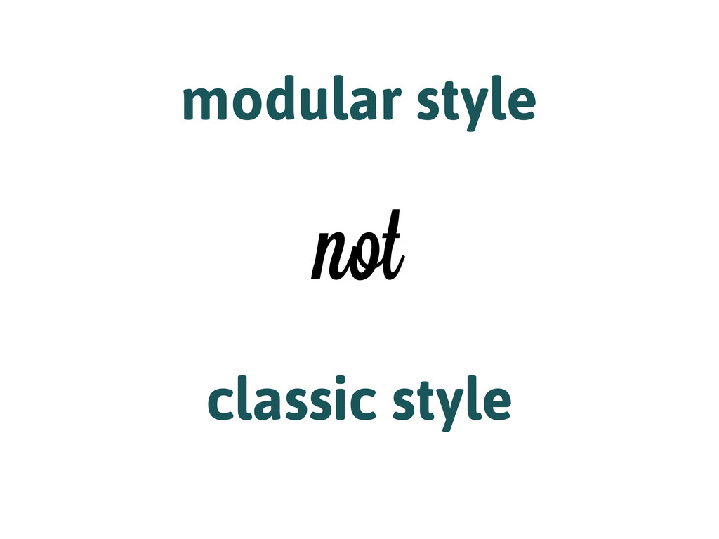 classic style modular style not