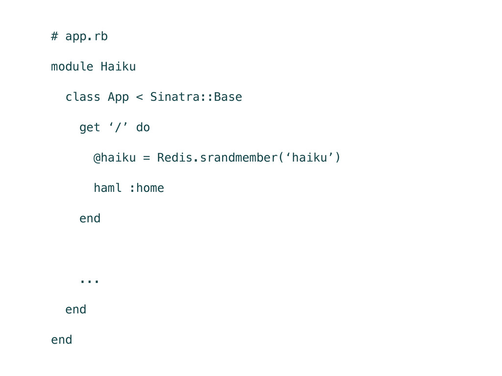 # app.rb module Haiku class App < Sinatra::Base...