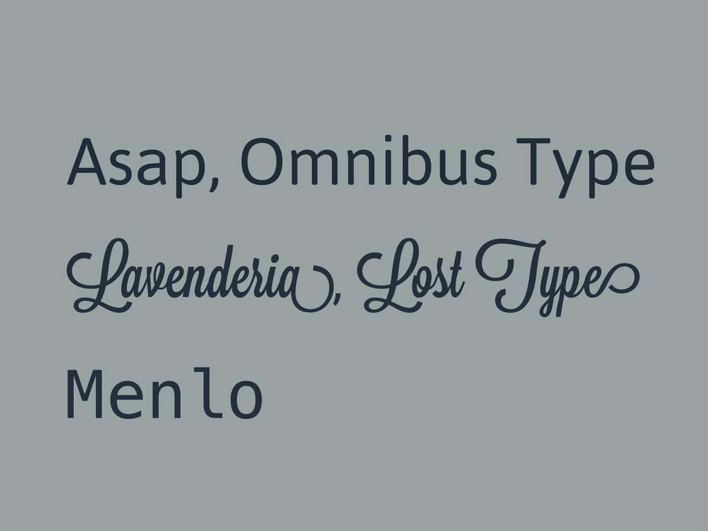 Asap, Omnibus Type Lavenderi , Lost Typ Menlo