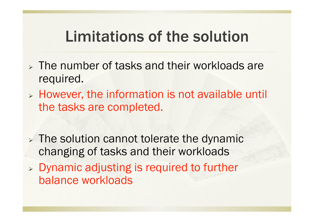 Limitations of the solution   The number of ta...