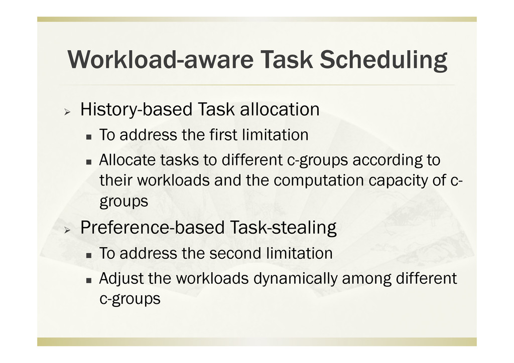 Workload-aware Task Scheduling   History-based...