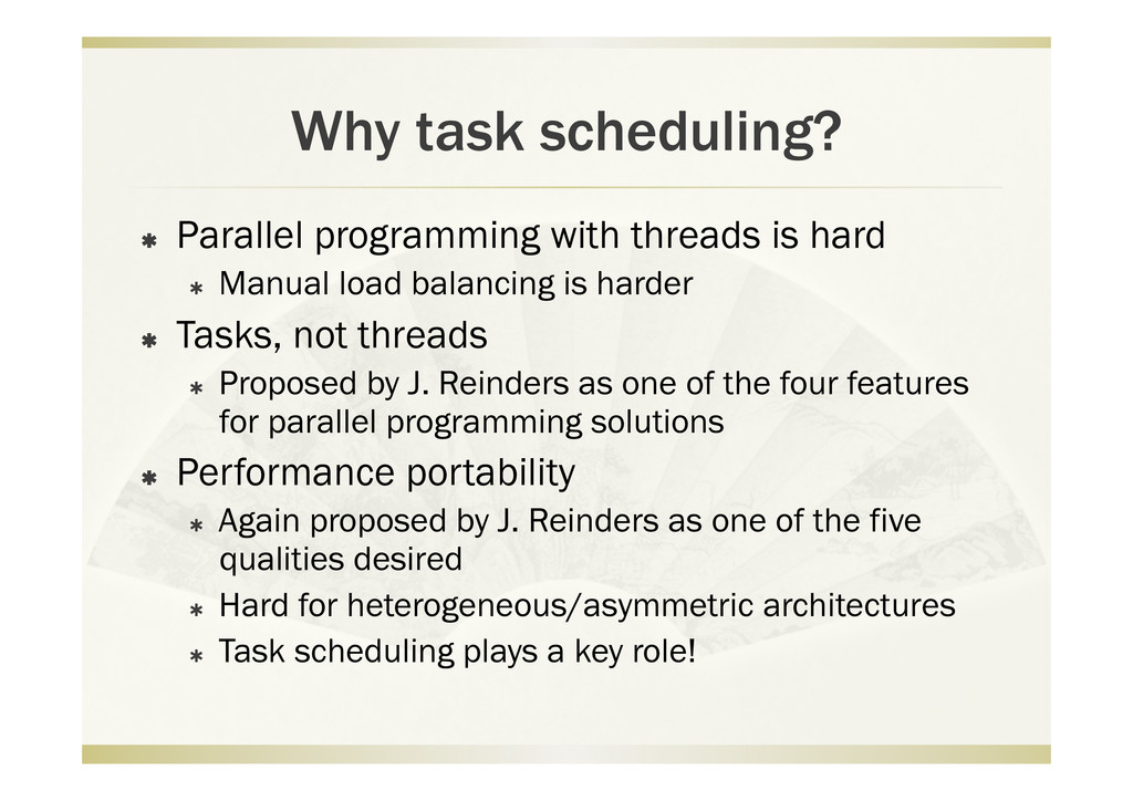 Why task scheduling?   Parallel programming wi...
