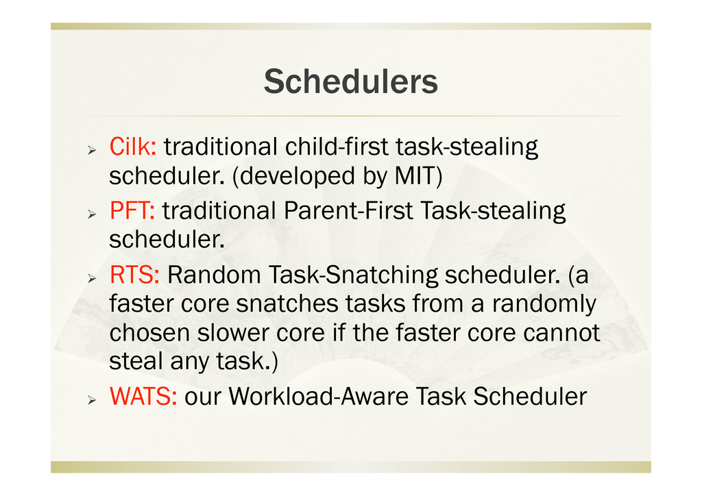 Schedulers   Cilk: traditional child-first tas...