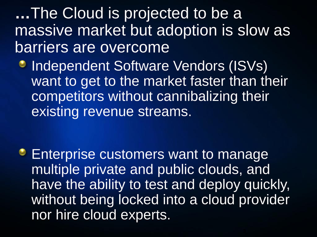 …The Cloud is projected to be a massive market ...