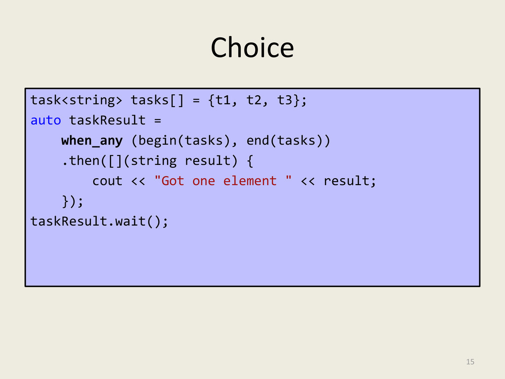 Choice task<string> tasks[] = {t1, t2, t3}; aut...