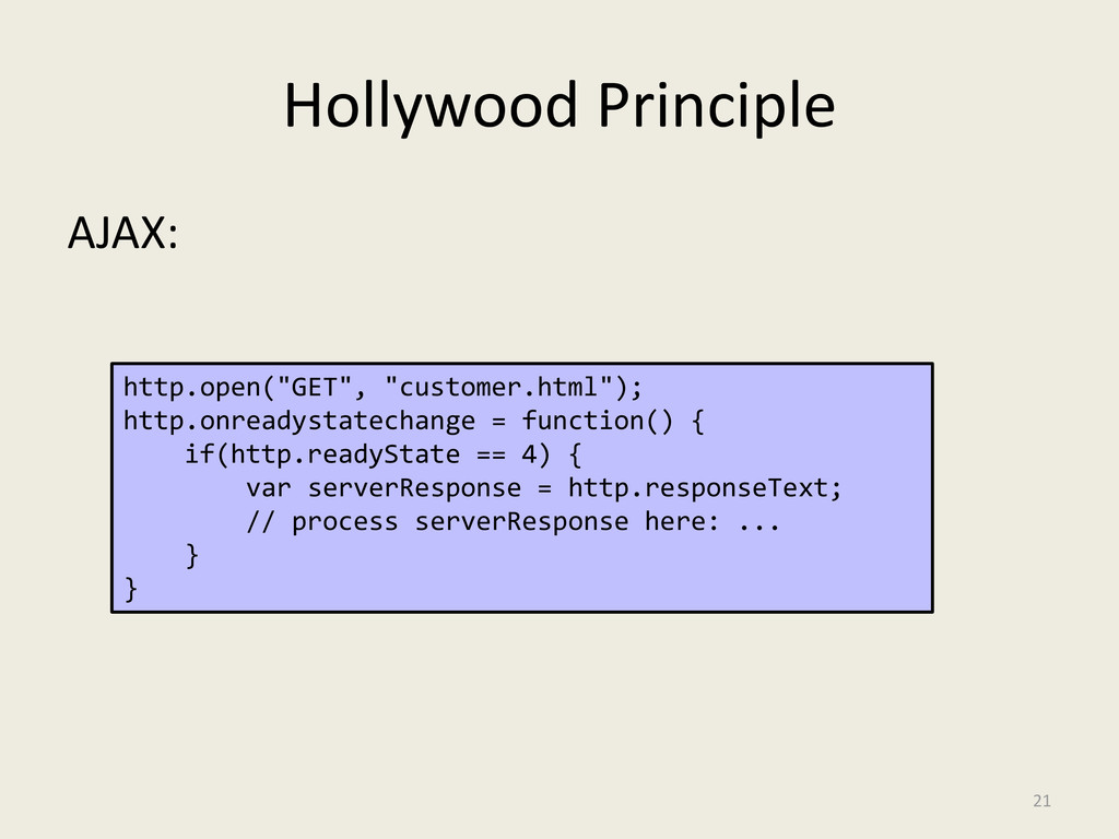 "Hollywood Principle AJAX: 21 http.open(""GET"", ""..."