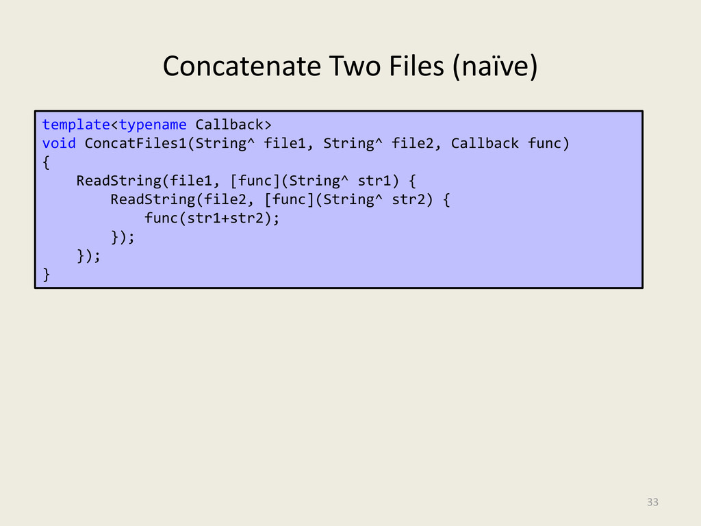 Concatenate Two Files (naïve) 33 template<typen...
