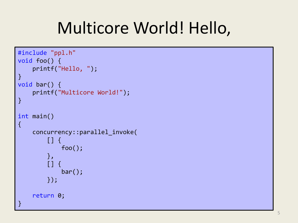 "Multicore World! Hello, 5 #include ""ppl.h"" void..."