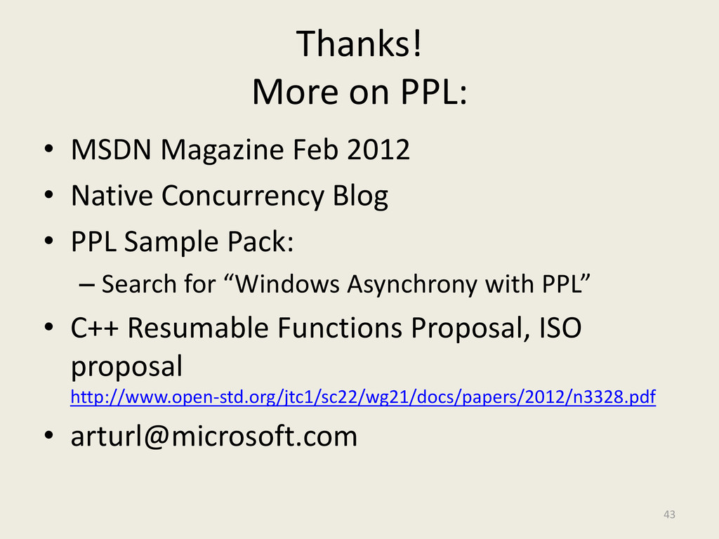 Thanks! More on PPL: • MSDN Magazine Feb 2012 •...