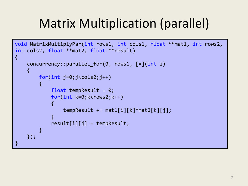 Matrix Multiplication (parallel) 7 void MatrixM...