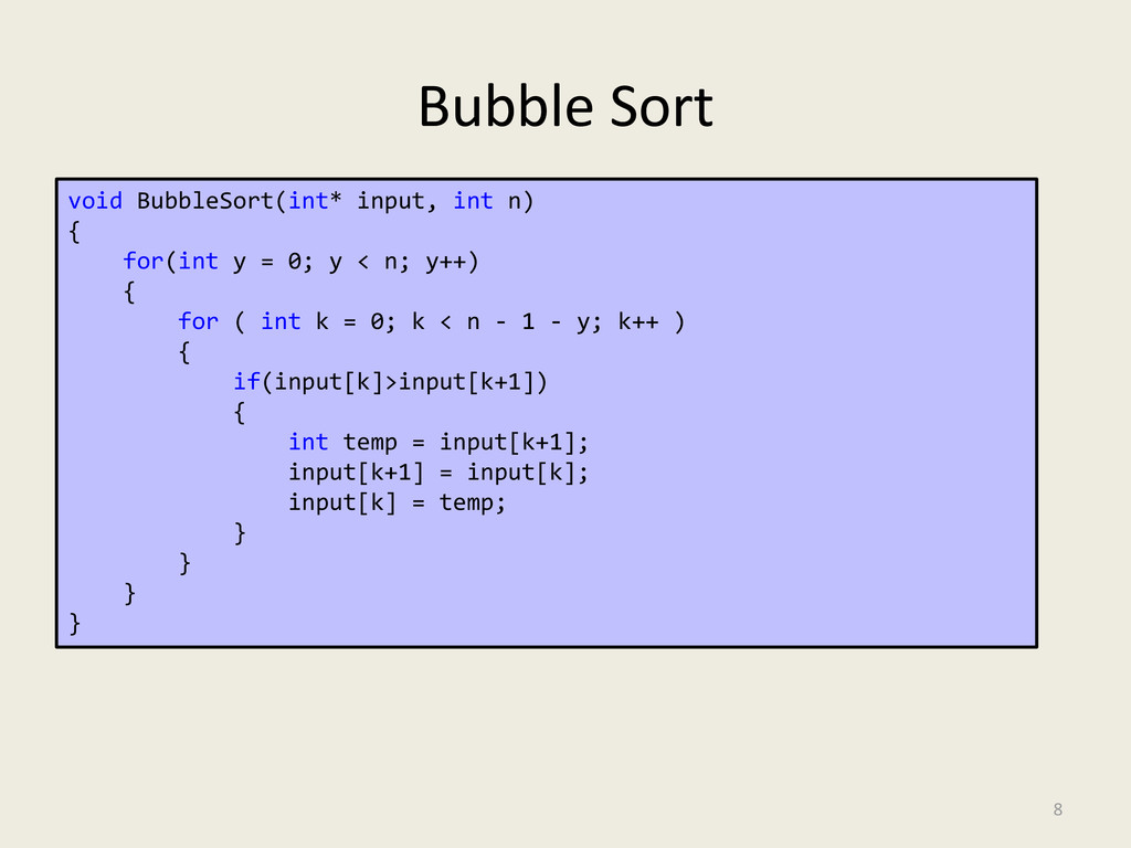 Bubble Sort 8 void BubbleSort(int* input, int n...