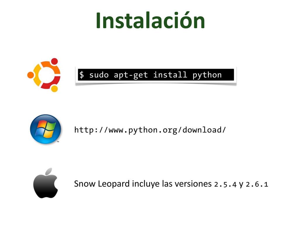 Instalación $ sudo apt-get install python http:...