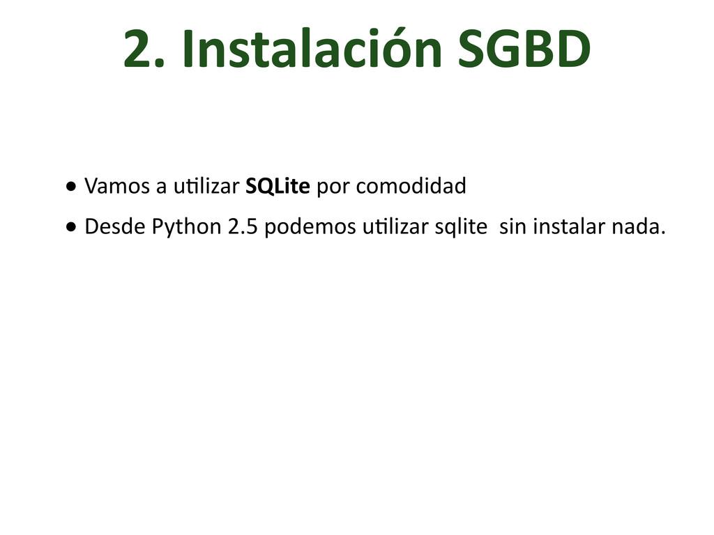 • Vamos a uHlizar SQLite por ...