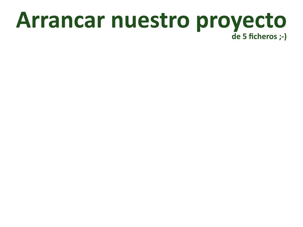 Arrancar nuestro proyecto de 5 fiche...