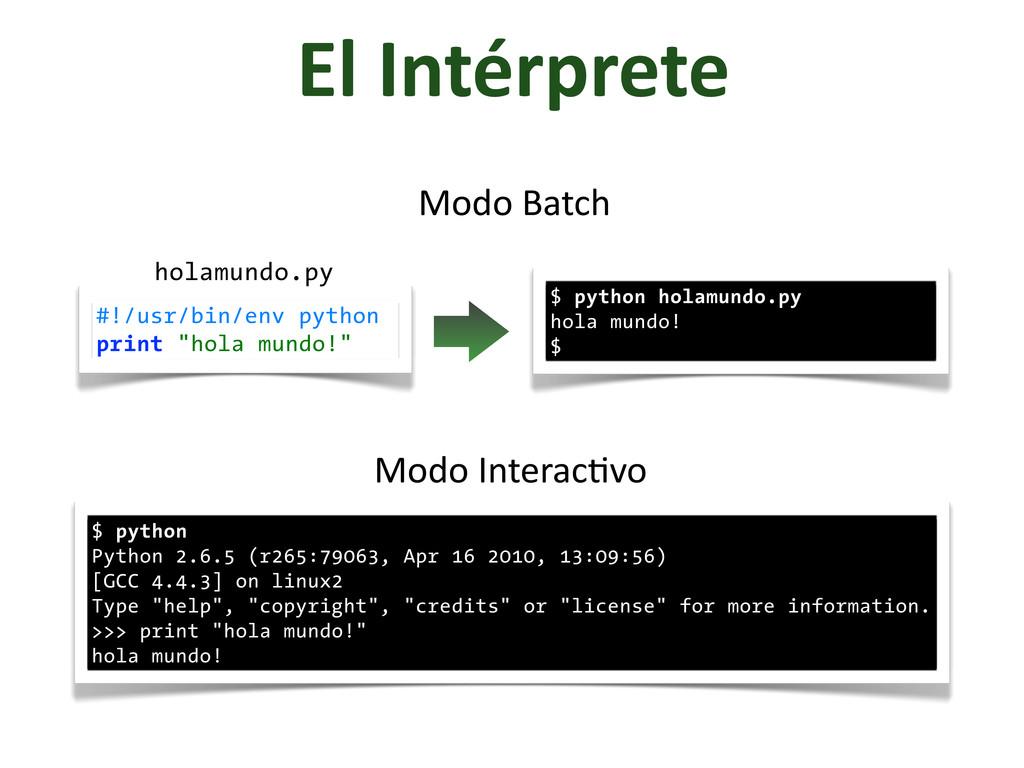 El Intérprete $ python Python 2.6.5 (r265:79...