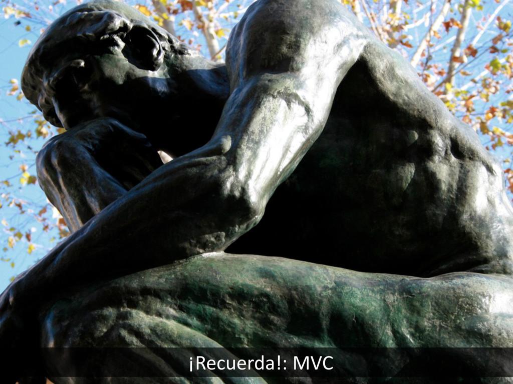 ¡Recuerda!: MVC