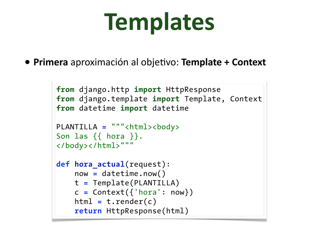 Templates from django.http import HttpResponse ...