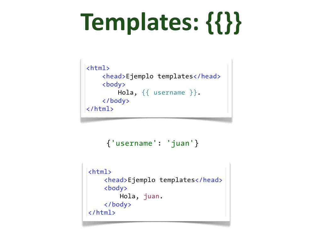Templates: {{}} <html> <head>Ejemplo templat...