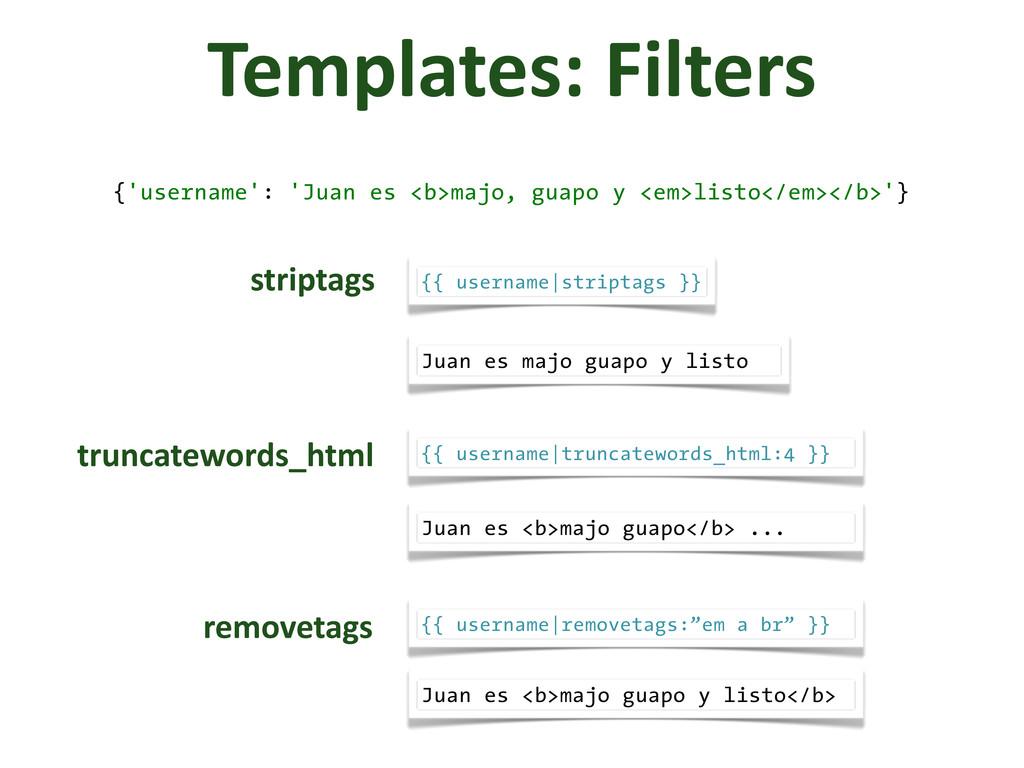 Templates: Filters {'username': 'Juan es <b>...
