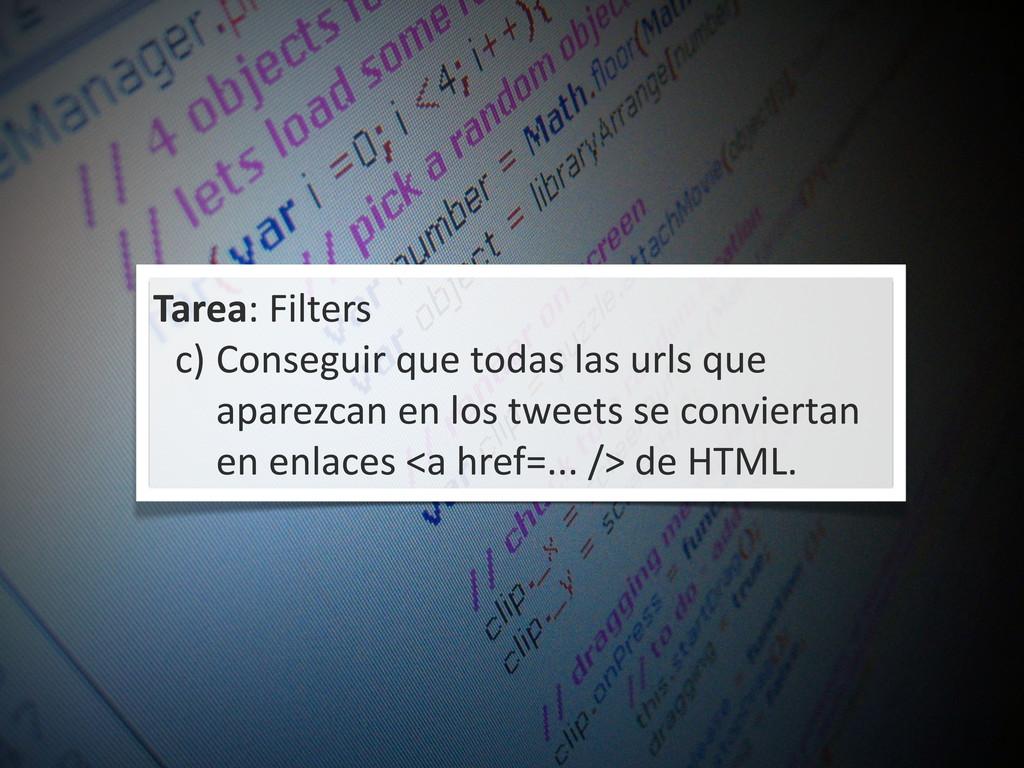 Tarea: Filters c) Conseguir que todas...