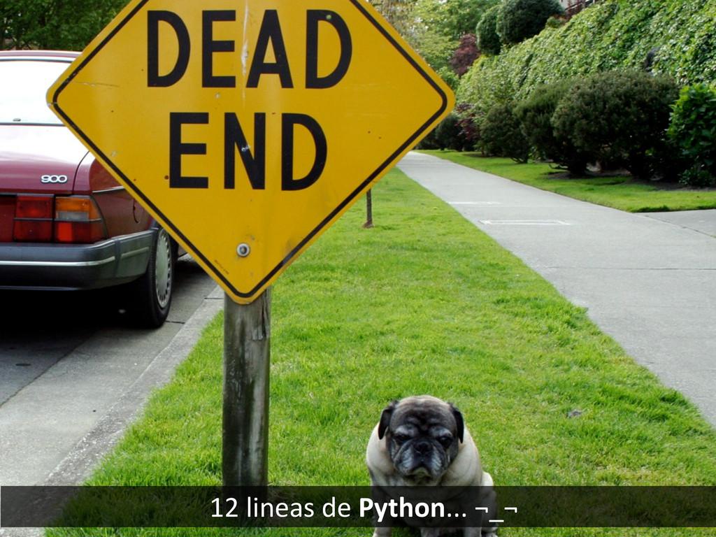 12 lineas de Python... ¬_¬