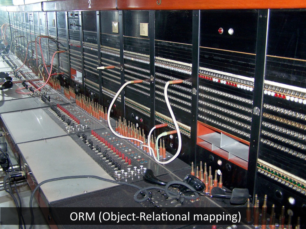 ORM (Object-‐RelaHonal mapping)