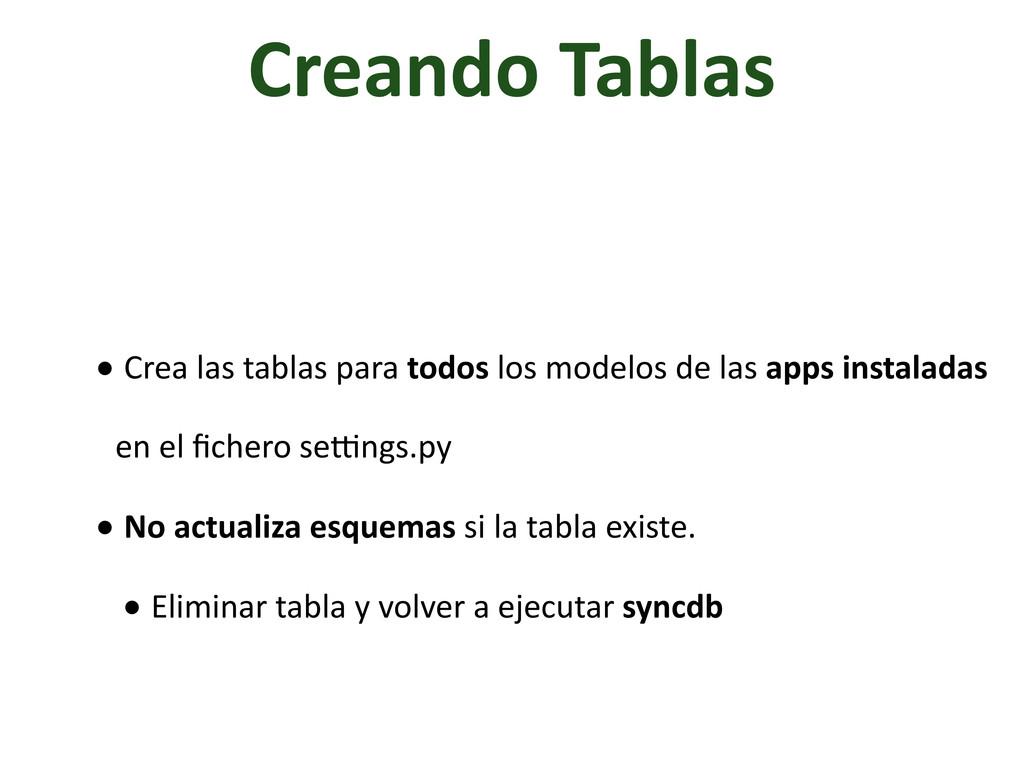 Creando Tablas • Crea las tablas ...