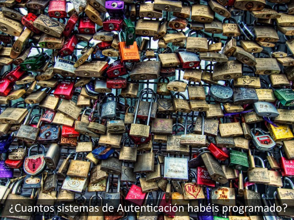 ¿Cuantos sistemas de AutenHcación h...