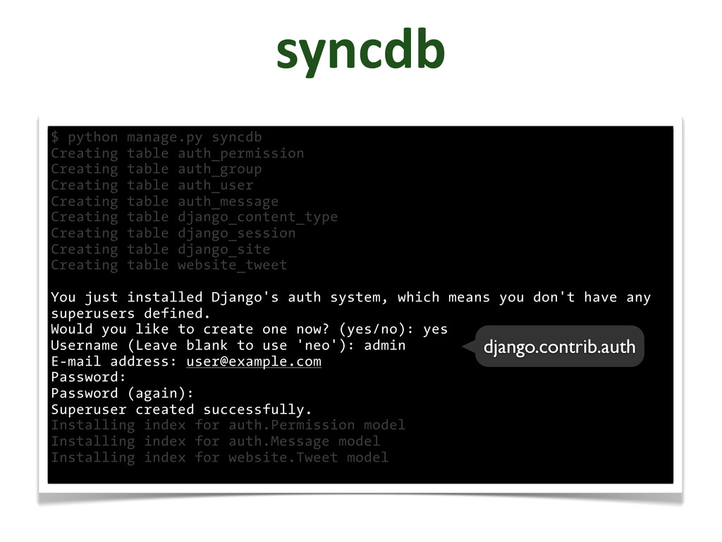 syncdb $ python manage.py syncdb Creating table...