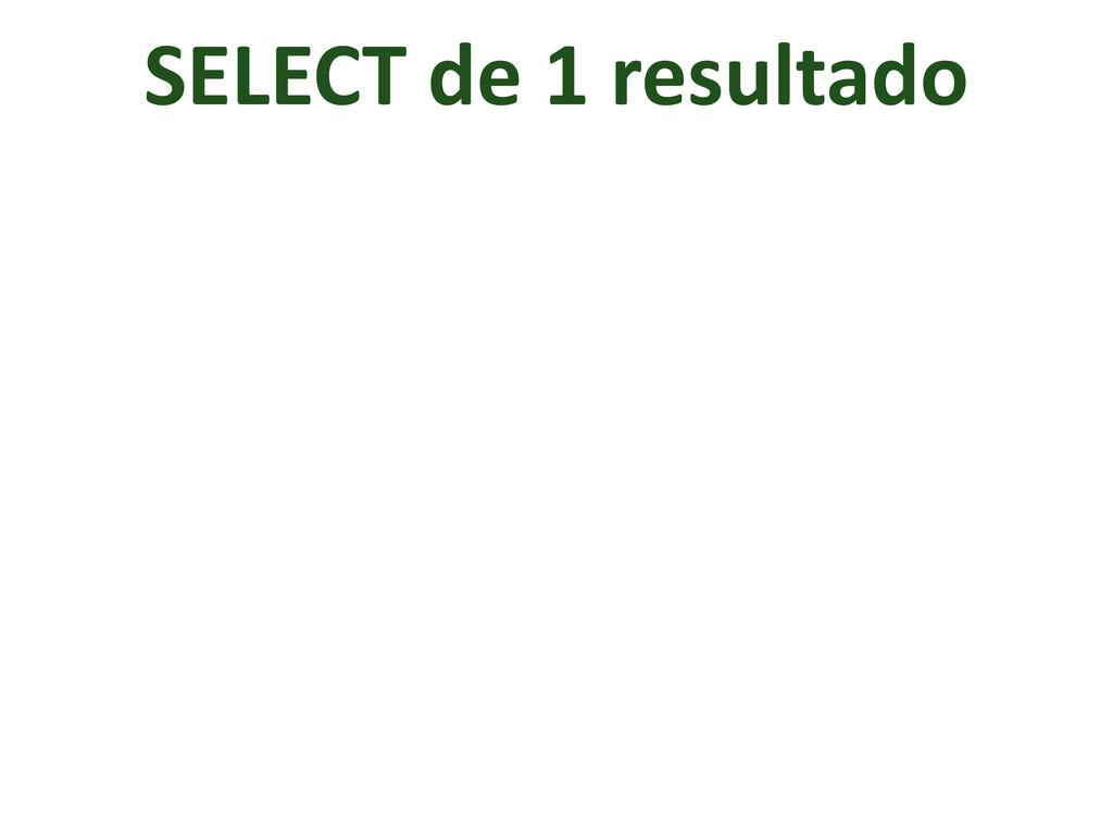 SELECT de 1 resultado