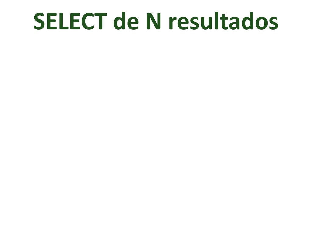 SELECT de N resultados